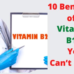 10 Benefits of Vitamin B12 You Can't Ignore