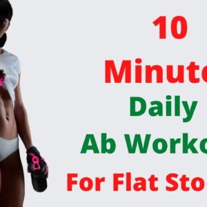 10 Minutes Daily Ab Workout for Flat Stomach