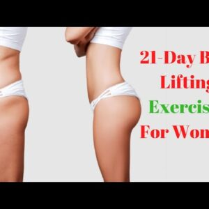 21-Day Butt Lifting Exercises for Women