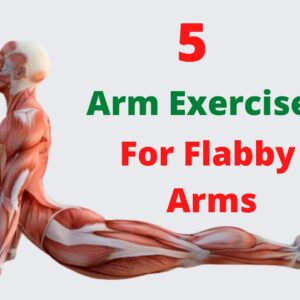 5 Arms Exercises for Flabby Arms