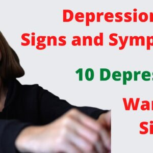 Depression Signs and Symptoms – 10 Depression Warning Signs