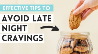 LATE NIGHT CRAVINGS (how to deal with them to stop late night snacking) 🍫
