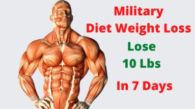 Military Diet Weight Loss – Lose 10 Lbs. in 7 Days