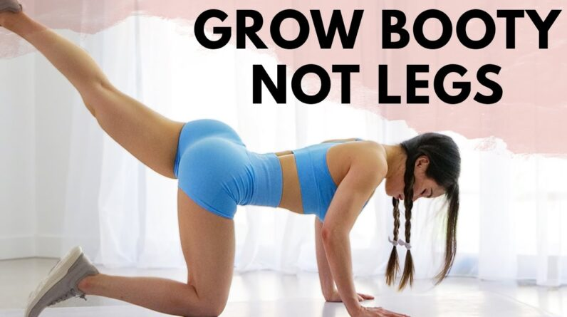 Grow A Booty Workout | Grow Butt Not Legs - Hourglass Program