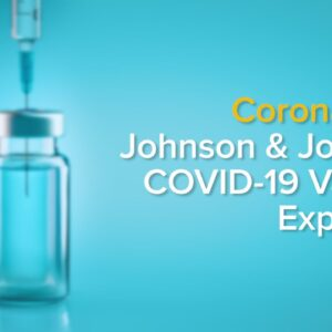 Johnson & Johnson COVID-19 Vaccine: Effectiveness, Side Effects and Differences Between Vaccines
