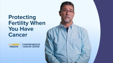 How to Protect Fertility When You Have Cancer - UC Davis Comprehensive Cancer Center