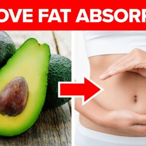 5 Ways To Improve Fat Absorption In Your Body