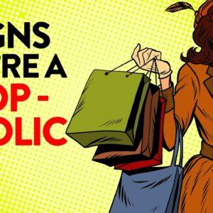 8 Warning Signs You're A Raging Shopaholic