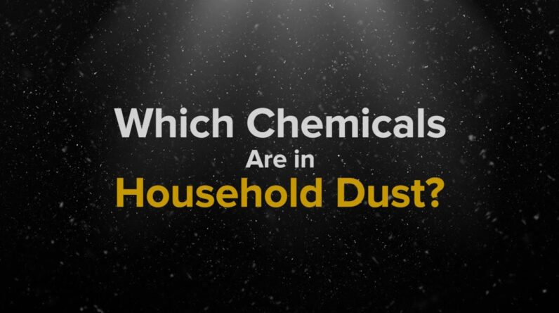 Which Chemicals Are in Household Dust?